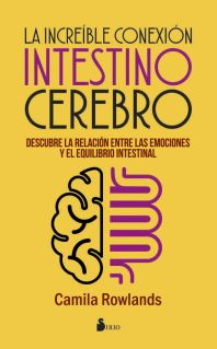 INCREIBLE CONEXION INTESTINO CEREBRO, LA