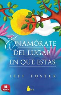 ENAMORATE DEL LUGAR EN QUE ESTAS - EBOOK -