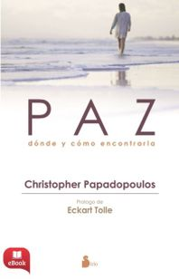 PAZ: DONDE Y COMO ENCONTRARLA - EBOOK -